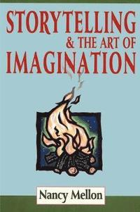 Storytelling &; the Art of Imagination (h�ftad)