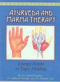 Ayurveda and Marma Therapy (h�ftad)