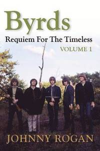 Byrds: Requiem for the Timeless: Volume 1 (inbunden)