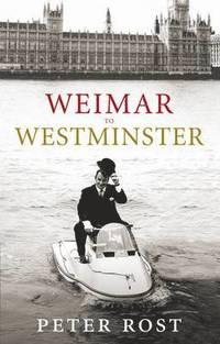 Weimar to Westminster (inbunden)