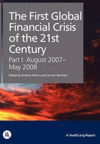 The First Global Financial Crisis of the 21st Century (inbunden)