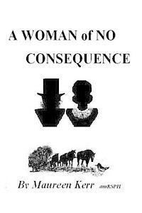 A Woman of No Consequence (h�ftad)