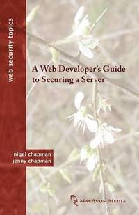 A Web Developer's Guide to Securing a Server (h�ftad)