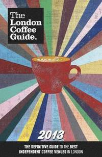 The London Coffee Guide (inbunden)
