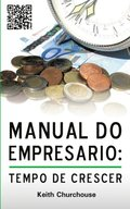 Manual do Empresario. Tempo de Crescer