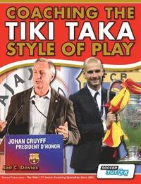 Coaching the Tiki Taka Style of Play (h�ftad)
