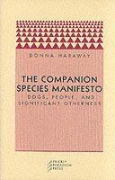 The Companion Species Manifesto (h�ftad)