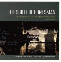 The Skillful Huntsman: Visual Development of a Grimm Tale (h�ftad)