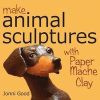 Make Animal Sculptures with Paper Mache Clay (h�ftad)