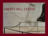 Liberty Bell Center- Bohlin Cywinski Jackson (inbunden)