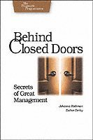 Behind Closed Doors: Secrets of Great Management (h�ftad)