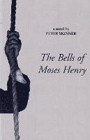 Bells of Moses Henry (inbunden)