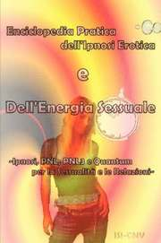 Enciclopedia Pratica Dell'ipnosi Erotica E Dell'energia Sessuale (häftad)