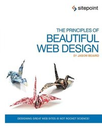 The Principles of Beautiful Web Design 2nd Edition (h�ftad)