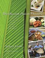Southeast Asian Flavors: Adventures in Cooking the Foods of Thailand, Vietnam, Malaysia & Singapore (inbunden)