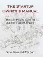 The Startup Owner's Manual: The Step-By-Step Guide for Building a Great Company (inbunden)