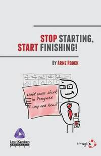Stop Starting, Start Finishing! (h�ftad)