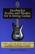 Jazzhacker Scales and Modes for 6-String Guitar