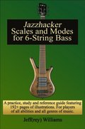 Jazzhacker Scales and Modes for 6-String Bass