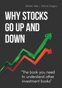 Why Stocks Go Up and Down (h�ftad)
