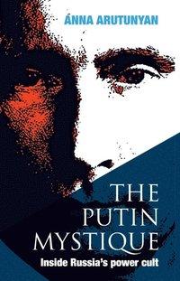 Putin Mystique (inbunden)