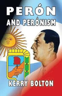 Peron and Peronism (h�ftad)