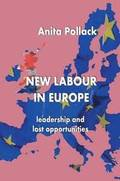 New Labour in Europe: Leadership and Lost Opportunities