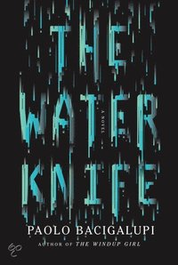 The Water Knife (h�ftad)
