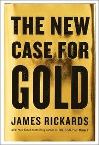 The New Case for Gold (inbunden)