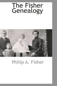 The Fisher Genealogy (h�ftad)