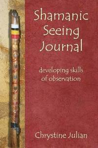 Shamanic Seeing Journal