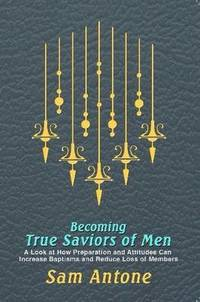 Becoming True Saviors of Men (h�ftad)