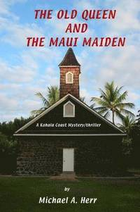 The Old Queen and the Maui Maiden (h�ftad)