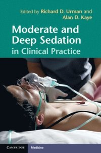 Moderate and Deep Sedation in Clinical Practice (inbunden)