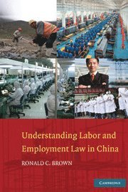 chinese labor and employment law Understanding labor and employment law in china [ronald c brown] on amazoncom free shipping on qualifying offers continued economic prosperity in china.