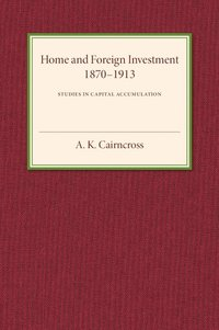 Home and Foreign Investment, 1870-1913 (inbunden)
