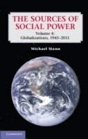 The Sources of Social Power: Volume 4, Globalizations, 1945-2011 (h�ftad)