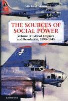 The Sources of Social Power: Volume 3, Global Empires and Revolution, 1890-1945 (h�ftad)