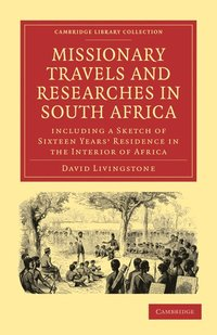 Missionary Travels and Researches in South Africa (inbunden)