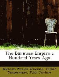 Burmese Empire A Hundred Years Ago (häftad)