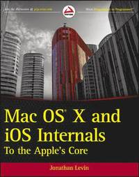Mac OS X and iOS Internals: To the Apple's Core (h�ftad)