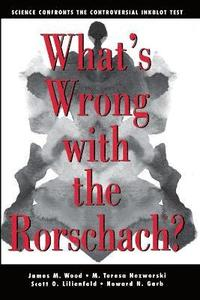 What's Wrong with the Rorschach (inbunden)