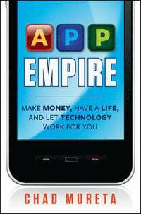 App Empire: Make Money, Have A Life, And Let Technology Work For You (inbunden)