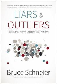 Liars & Outliers: Enabling the Trust that Society Needs to Thrive (inbunden)