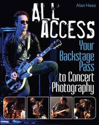 All Access: Your Backstage Pass to Concert Photography (e-bok)