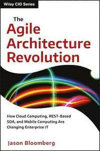 The Agile Architecture Revolution (inbunden)