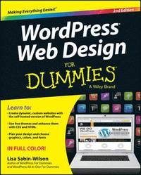 WordPress Web Design For Dummies, 2nd Edition (h�ftad)