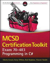 MCSD Certification Toolkit: Exam 70-483: Programming in C# (h�ftad)