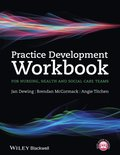 Practice Development Workbook for Nursing, Health and Social Care Teams