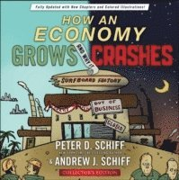 How an Economy Grows and Why it Crashes (inbunden)
